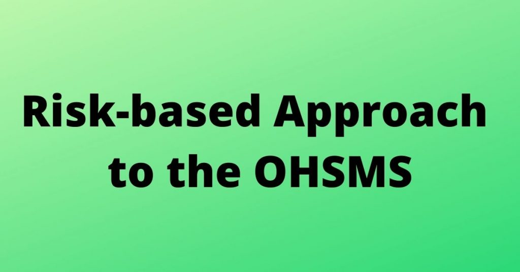 Risk-based Approach to the OHSMS